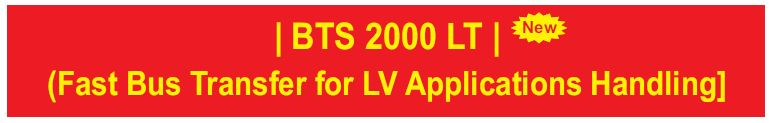 BTS2000 low tension low voltage fast bus transfer